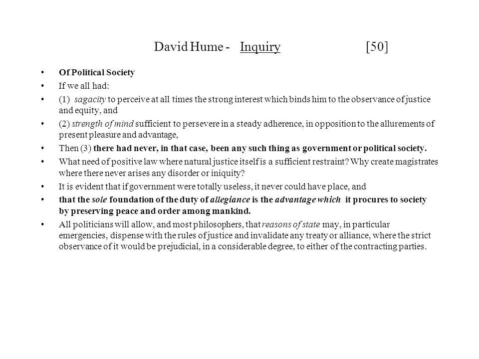 David Hume - Inquiry [50] Of Political Society If we all had:
